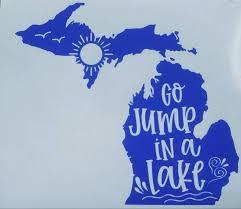 Michigan Go Jump In A Lake Decal Michigan Car Decal Etsy Michigan Decal Michigan Vinyl Tree Wall Decal