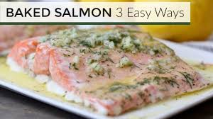 oven baked salmon 3 easy recipes