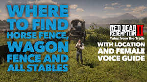 Red Dead Redemption 2 Where To Find The Horse Fence Wagon Fence All Stables Location Guide Youtube