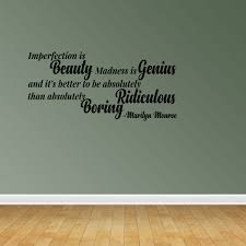 Wall Decal Quote Imperfection Is Beauty Madness Is Genius And It S Better To Be Absolutely Ridiculous Than Absolutely Boring Sticker Room Decor Jp618 Walmart Com Walmart Com