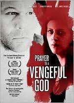 Prayer to a Vengeful God by Dan Eberle, Paul James Vasquez ...