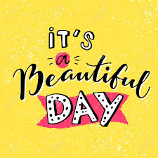 its a beautiful day inspirational quote for morning handmade