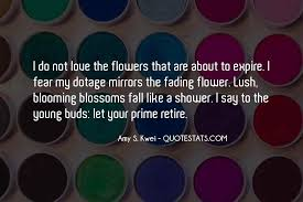 top fading flower quotes famous quotes sayings about fading