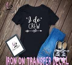 I Do Crew Diy Iron On Transfer Iron On Decal T Shirt Iron Etsy