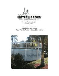 Fillable Online Water Warden Above Ground Pool Fence Installation Instructions Royalswimmingpoolscom Fax Email Print Pdffiller