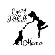 2020 16 14 6cm Crazy Pitbull Mama Pitbull Mom Pitbull Lover Vinyl Window Car Decal Motorcycle Suvs Bumper Car Window Laptop Car Stylings From Xymy777 2 82 Dhgate Com