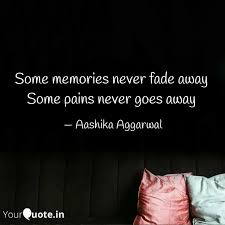some memories never fade quotes writings by aashika