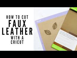how to cut faux leather on a cricut