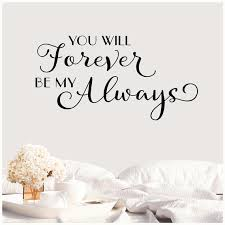 You Will Forever Be My Always Customizable Wall Decal Vinyl Etsy