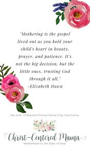 beautiful quotes about christian mothers christ centered mama