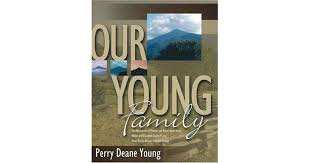 Our Young Family: The Descendants of Thomas and Naomi Hyatt Young, Wilson  and Elizabeth Hughes Young, Moses Young, African American Youn by Perry  Deane Young