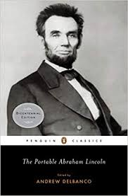The Portable Abraham Lincoln (Penguin Classics): Lincoln, Abraham,  Delbanco, Andrew, Delbanco, Andrew: 9780143105640: Amazon.com: Books