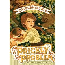 A Prickly Problem: Calpurnia Tate, Girl Vet - By Jacqueline Kelly  (Hardcover) : Target
