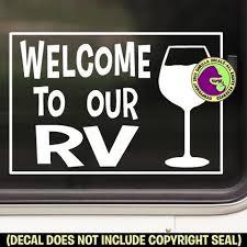 Wine Welcome To Our Rv Wine Glass Vinyl Decal Sticker Gorilla Decals