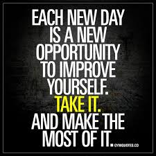work quotes each new day is a new opportunity to improve