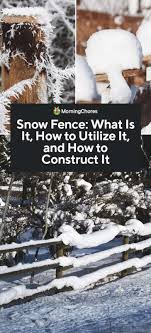Snow Fence What Is It How To Utilize It And How To Build It