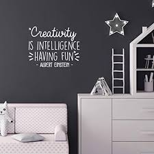 Amazon Com Vinyl Wall Art Decal Creativity Is Intelligence Having Fun 17 X 21 5 Modern Positive Inspirational Quote For Home Bedroom Kids Room School Classroom Office Decoration Sticker White Kitchen