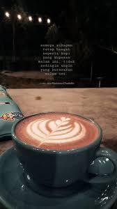 tetap hangat seperti kopi kutipan kopi kutipan terbaik kopi