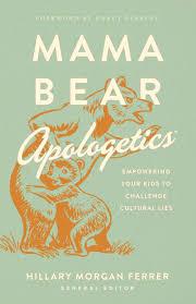 Amazon | Mama Bear Apologetics | Ferrer, Hillary Morgan | Christian Living