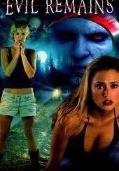 Evil Remains (2004) - Rotten Tomatoes
