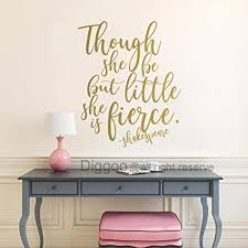 Wall Decal And Though She Be But Little She Is Fierce Shakespeare Wall Decals Murals Home Living