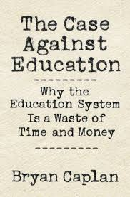 book review the case against education why the education system