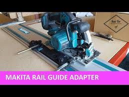 Makita Circular Saw Adapter For Rail Guides Circ Saw Becomes Track Saw Youtube