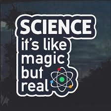 Science Like Magic But Real Decal Sticker Custom Sticker Shop