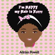 I'm Happy my Hair is Nappy by Adrian Powell
