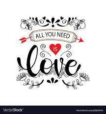 All you need is love motivational quote Royalty Free Vector