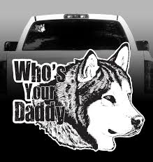 Malamute Who S Your Daddy Vinyl Decal Alaskan Malamute Sticker Rockin Da Dogs