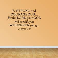Wall Decal Quote Be Strong And Courageous Bible Verse Scripture Sticker R69 Walmart Com Walmart Com