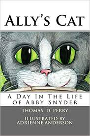 Amazon.fr - Ally's Cat: A Day In The Life of Abby Snyder - Perry, Thomas  D., Anderson, Adrienne - Livres