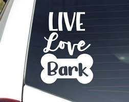 Live Love Bark Decal Etsy