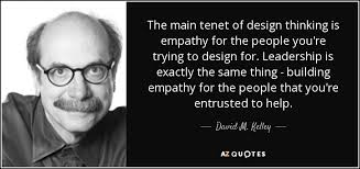 david m kelley quote the main tenet of design thinking is