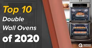 top 10 double wall ovens appliances