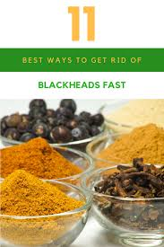 get rid of blackheads fast