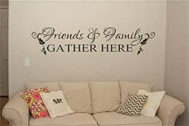 Amazon Com Quote Mirror Decal Quotes Vinyl Wall Decals Friends And Family Gather Here For Living Room Bedroom Kitchen Dining