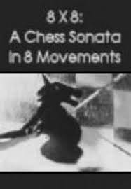 8 X 8: A Chess Sonata in 8 Movements (1957) - Filmaffinity