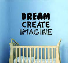 Amazon Com Dream Create Imagine Wall Decal Sticker Vinyl Art Bedroom Living Room Decor Quote Inspirational Boy Girl Nursery Kids Children Baby Cute Playroom Newborn Son Daughter School Children Home Kitchen