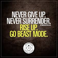 gym motivation quote never give up never surrender rise up go