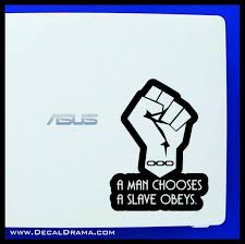 A Man Chooses A Slave Obeys Fist Bioshock Inspired Vinyl Decal Decal Drama