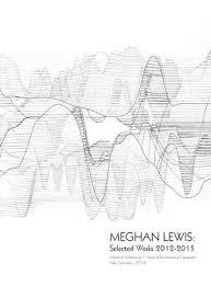 Meghan Lewis: Selected Work 2012-2015 by Meghan Lewis - issuu