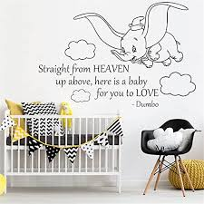Amazon Com Dumbo Decal Dumbo Vinyl Decals For Nursery Dumbo Quote Decal Straight From Heaven Up Above Here Is A Baby For You To Love Vinyl Wall Sticker Mural Decal Dumbo Wall Stickers