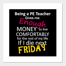 being a pe teacher is funny quotes cool pe teacher poster e