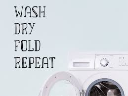 Wash Dry Fold Repeat Laundry Room Wall Decal Story Of Home Decals