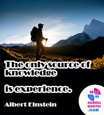 quote knowledge experience albert einstein the only source of