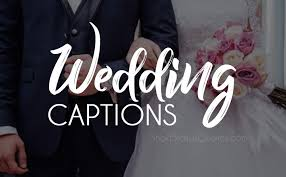 wedding captions best wedding photo caption for instagram