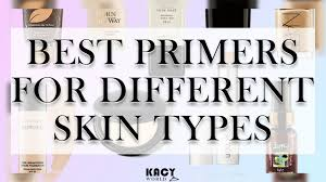best primers for diffe skin types