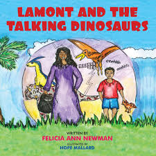Lamont and The Talking Dinosaurs: Newman, Felicia Ann, Mallard, Hope:  9781680900637: Amazon.com: Books